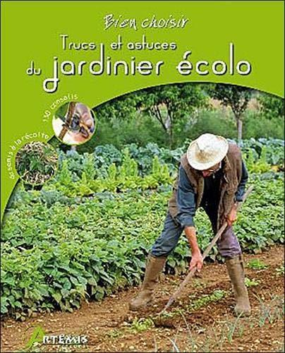 Trucs et astuces du jardinier écolo