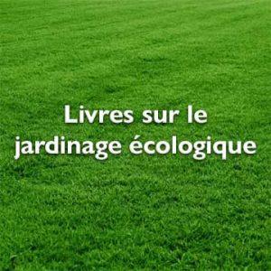 Livres sur le jardinage écologique