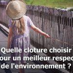 choisir la bonne clôture pour l'environnement